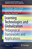 img - for Learning Technologies and Globalization: Pedagogical Frameworks and Applications (SpringerBriefs in Educational Communications and Technology) by Nada Dabbagh (2015-11-16) book / textbook / text book