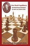 img - for Jose Raul Capablanca: Third World Chess Champion (Chesscafe World Chess Champions Series) book / textbook / text book