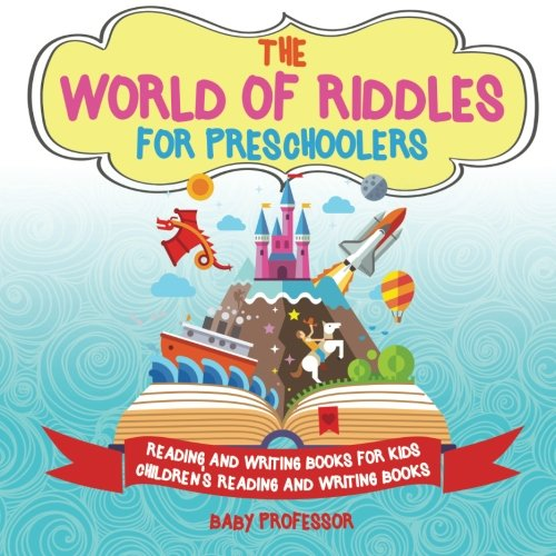 The World of Riddles for Preschoolers - Reading and Writing Books for Kids | Children's Reading and Writing Books (World Best Riddles And Answers)