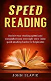 Accelerated Learning using Speed Reading Techniques: Triple your Reading Speed, Focus Better, Comprehension and Memory Overnight with these Quick Reading ... critical reading and comprehension Book 1)