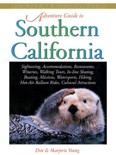 Southern California Adventure Guide (Adventure - Springs Desert Palm Hills