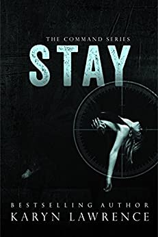 Stay (The Command Series Book 1) by [Lawrence, Karyn]