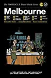 #2: The Monocle Travel Guide to Melbourne: The Monocle Travel Guide Series