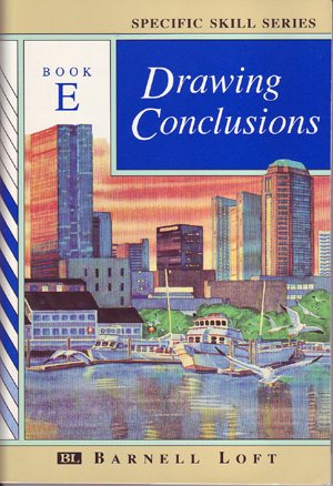 Drawing Conclusions Elementary (DRAWING CONCLUSIONS: BOOK E (Specific Skills Series))