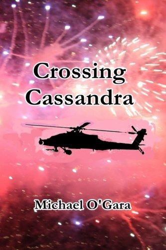 Crossing Cassandra (The Cassandra Crossing Assignments) (Volume 1)
