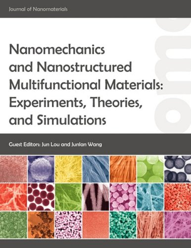 Nanomechanics and Nanostructured Multifunctional Materials: Experiments, Theories, and Simulations