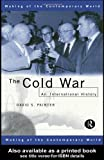 The Cold War : An Interdisciplinary History, Painter, David S., 0415153166