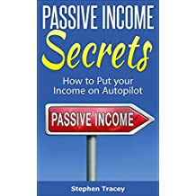 Passive Income Ideas: How to Put Your Income on Autopilot (Top 10 Best Passive Income Streams Ideas, Fast Ways to make Online Passive Income)