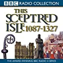 This Sceptred Isle, Volume 2: 1087-1327 The Making of the Nation (Unabridged) Audiobook by Christopher Lee Narrated by Anna Massey