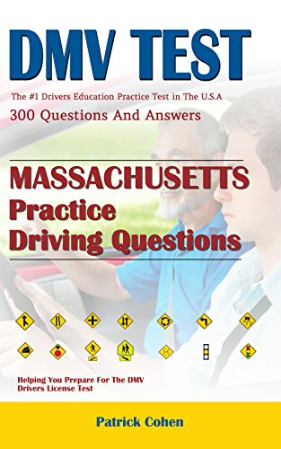 Massachusetts DMV Permit Test: 200 Drivers Test Questions, including Teens Driver Safety, Permit practice tests,   defensive driving test and the new 2018 driving laws
