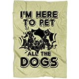 COLUSTORE I'm Here to Pet All The Dogs Blanket, Bedding Fleece Reversible Blanket for Bed and Couch, Dog Super Soft Blanket (Large Fleece Blanket (80''x60'') - Pastel Yellow)