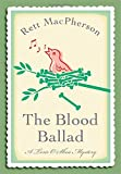 Front cover for the book The Blood Ballad by Rett MacPherson