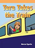 Tara Takes the Train, Marcus Figorito, 1404272089