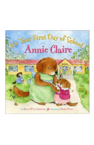 Download It's Your First Day of School, Annie Claire pdf