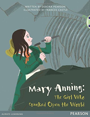 Bug Club Comprehension Y4 Mary Anning: The Girl Who Cracked Open the World 12 pack (Bug Club Guided)