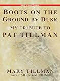 Boots on the Ground by Dusk: My Tribute to Pat Tillman
