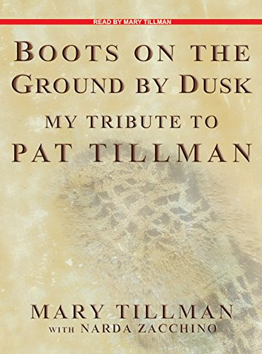 Boots on the Ground by Dusk: My Tribute to Pat Tillman by Tantor Audio