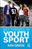 Key Themes in Youth Sport, Green, Ken, 0415435404