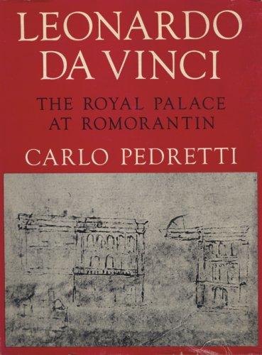 Leonardo da Vinci: The Royal Palace at Romorantin