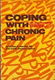Coping with Chronic Pain, Nelson H. Hindler and Judith A. Fenton, 0517534401