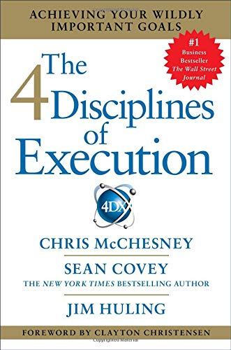 The 4 Disciplines of Execution: Achieving Your Wildly Important Goals (Best Looking Offices In The World)