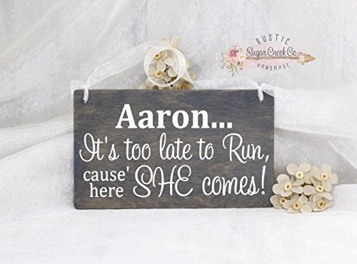 Personalized It's Too Late To Run Cause' Here She Comes! Wedding Sign, Here Comes The Bride Wedding Sign, Flower Girl Sign, Ring Bearer Sign