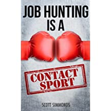 Job Hunting Is A Contact Sport
