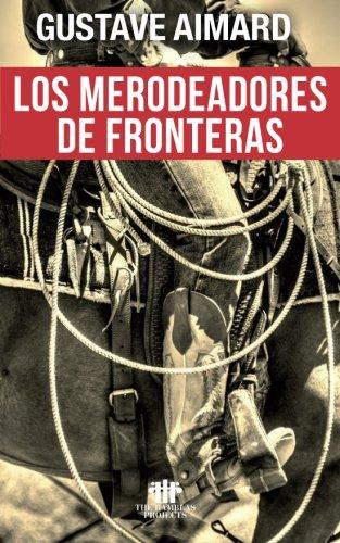 Los merodeadores de fronteras  [Aimard, Gustave] (Tapa Blanda)