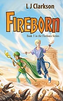 Fireborn - Book 1 in the Fireborn Trilogy by [Clarkson, LJ]