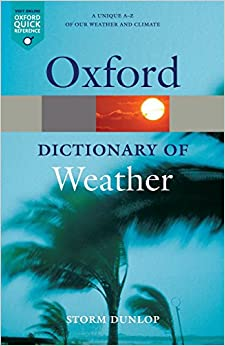 A Dictionary of Weather 2/e (Oxford Quick Reference)