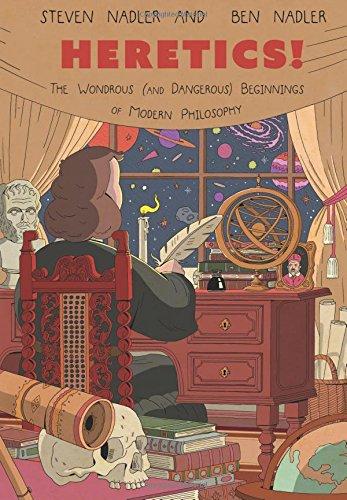 Heretics!: The Wondrous (and Dangerous) Beginnings of Modern Philosophy