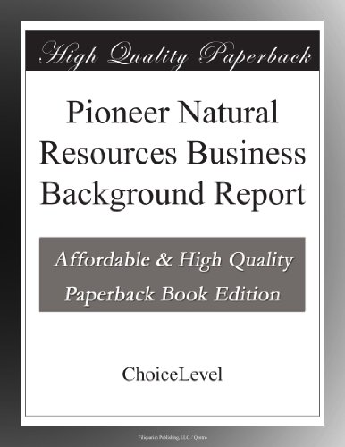 Pioneer Natural Resources Business Background Report