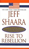 Rise to Rebellion, Jeff Shaara, 0756912784