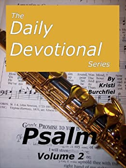 The Daily Devotional Series: Psalm, volume 2 by [Burchfiel, Kristi]