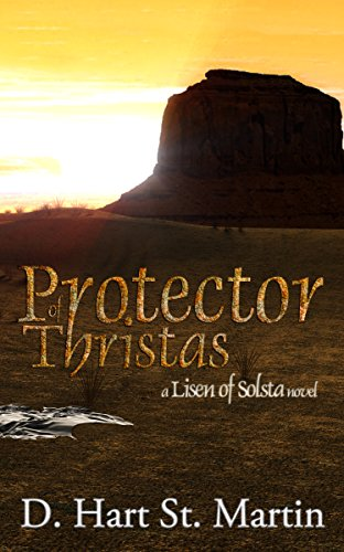 Protector of Thristas: A Lisen of Solsta Novel by [St. Martin, D. Hart]