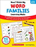 Now I Know My Word Families Learning Mats, Lucia Kemp Henry, 0545397030