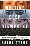 Writing Deep Viewpoint: Invite Your Readers Into The Story