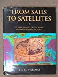 From Sails to Satellites, J. E. Williams, 0198563876