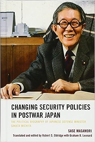 Changing Security Policies in Postwar Japan: The Political Biography of Japanese Defense Minister Sakata Michita