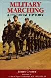 Military Marching : A Pictorial History, James Cramer, 0946771790