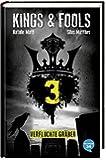 Kings & Fools. Verfluchte Gräber: Band 3