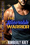 navy seal romance - The Honorable Warrior: Navy SEAL Romance