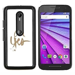 Stuss Case / Funda Carcasa protectora - Oh Sí minimalista Oro Texto blanco limpio - Motorola MOTO G3 ( 3nd Generation )