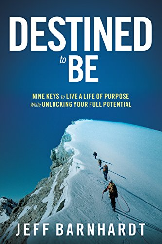 Destined To Be: Nine Keys to Live a Life of Purpose While Unlocking Your Full Potential cover