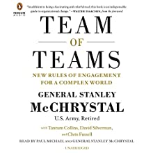 Team of Teams: New Rules of Engagement for a Complex World Audiobook by General Stanley McChrystal, Tantum Collins, David Silverman, Chris Fussell Narrated by Paul Michael
