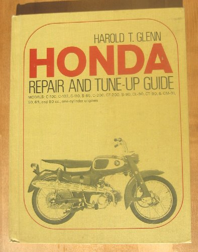 Honda Repair and Tune-Up Guide - Models C-100, C-102, C-100, S-65, C-200, S-90, CL-90, CT-90 & CM-91, 50, 65, and 90 cc. one-cylinder engines