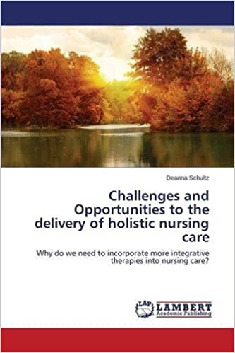 Book Challenges and Opportunities to the delivery of holistic nursing care