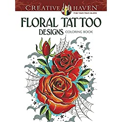 Creative Haven Floral Tattoo Designs Coloring Book (Creative Haven Coloring Books) by Erik Siuda (30-May-2014) Paperback