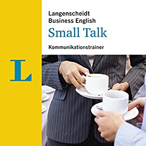 Small Talk - Kommunikationstrainer (Langenscheidt Business English) Hörbuch