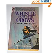 Whistle for the Crows, Eden, Dorothy